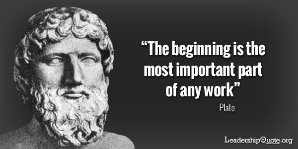 The beginning is the most important part of any work