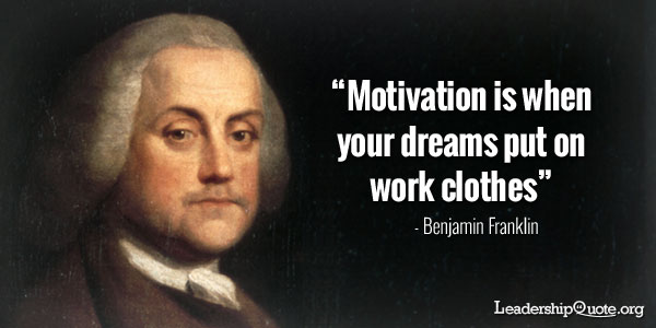 Motivation is when your dreams put on work clothes