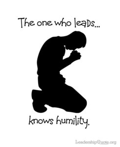 The one who leads knows humility.