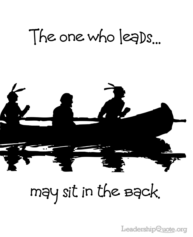 The one who leads may sit in the back.