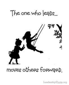 The one who leads moves others forward.
