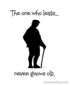 The one who leads never grows old.
