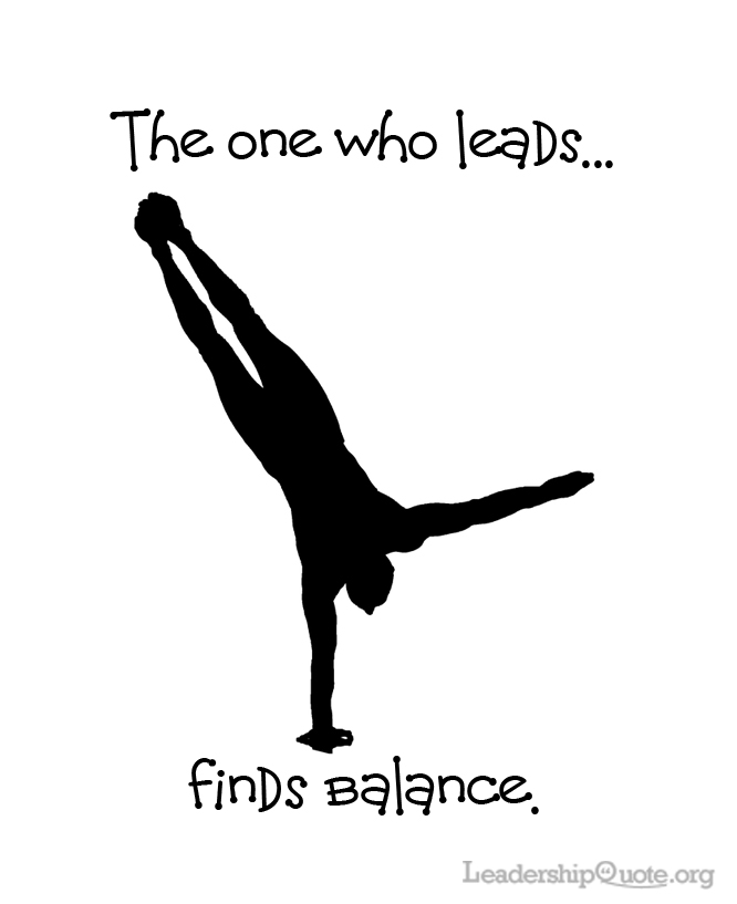 The one who leads finds balance.